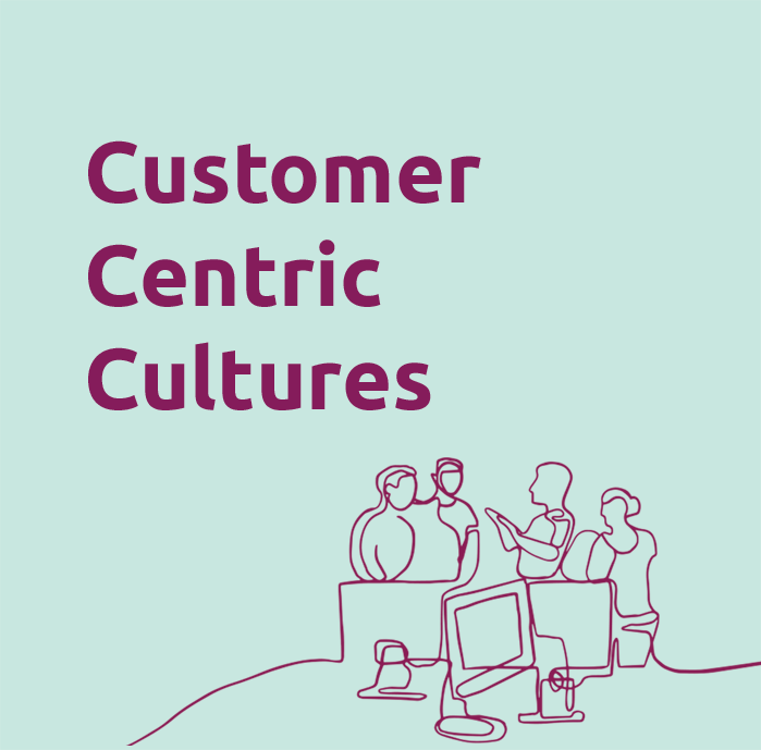 Customer Centric Cultures