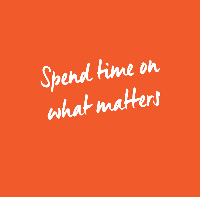 Spend time on what matters